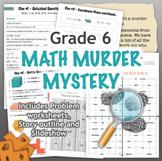 GRADE 6 Math Murder Mystery Activity - Fun Review of all CCSS Topics