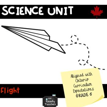 GRADE 6 Ontario Science Unit: Flight
