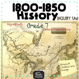 GRADE 7 Canadian History 1800-1850 Conflict and Challenges