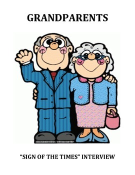 GRANDPARENT INTERVIEW: SIGNS OF THE TIMES (GRADES 4 - 8)