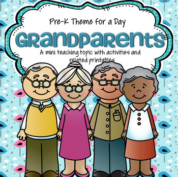 GRANDPARENTS Theme Math and Literacy Activities and Centers for Preschool