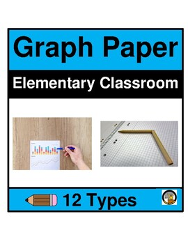 GRAPH PAPER-MATH- 14 TYPES FOR ELEMENTARY CLASSROOM- NO PREP
