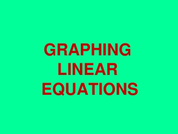 GRAPHING LINEAR EQUATIONS PPT.