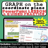 GRAPHING ON THE COORDINATE PLANE PowerPoint Lesson AND Gui