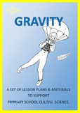 COMPLETE GRAVITY PRIMARY CLIL/ESL TEACHING PACK