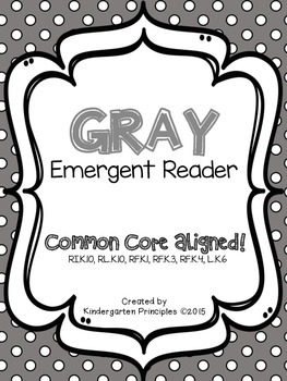 GRAY: Emergent Reader (Common Core Aligned)