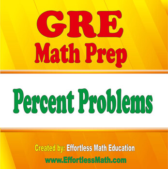 GRE Math Prep: Percent Problems