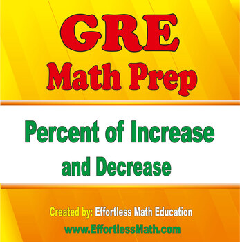GRE Math Prep: Percent of Increase and Decrease