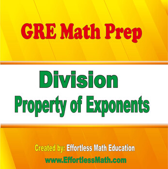 GRE Math Prep: Powers of Products and Quotients