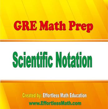 GRE Math Prep: Scientific Notation