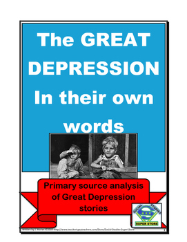 GREAT DEPRESSION - In Their Own Words - Primary Source Analysis