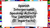 GREAT Speaking Activity in the IMPERFECT for Spanish! El i