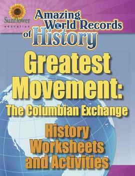 GREATEST MOVEMENT:THE COLUMBIAN EXCHANGE—History Worksheet