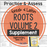 GREEK AND LATIN ROOTS Printables, Volume 2 (Supplemental Roots)