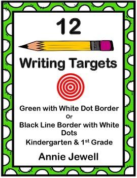 12 Writing Target Goals for Kindergarten and 1st Grade - GREEN BORDER