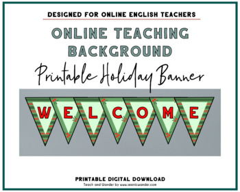 GREEN Holiday Classroom Welcome Banner | Online Classroom Background Printable