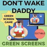GREEN SCREEN Don't Wake Daddy Game: Editable/Distance Learning