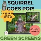 GREEN SCREEN Squirrel Goes Pop Game for Distance Learning/