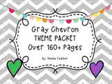 GRAY CHEVRON THEME PACKET OVER 160 PAGES
