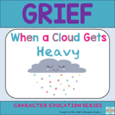GRIEF PACKET- When a Cloud Gets Heavy