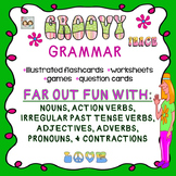 GROOVY GRAMMAR: NOUNS, VERBS, ADJECTIVES, ADVERBS, PRONOUNS, & CONTRACTIONS