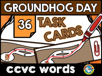 GROUNDHOG DAY LITERACY CENTER (CCVC WORDS TASK CARDS) WORD BUILDING ACTIVITY