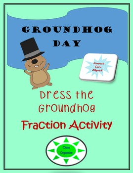 GROUNDHOG DAY FRACTIONS! Dress the Groundhog!
