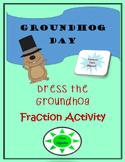 GROUNDHOG DAY FRACTIONS! Dress the Groundhog!