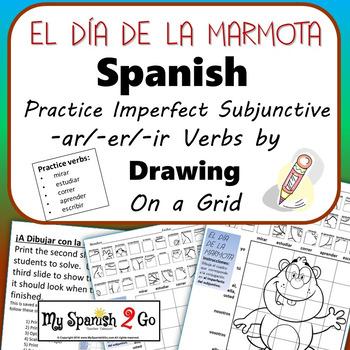 GROUNDHOG DAY: Spanish Imperfect Subjunctive -ar/-er/-ir Verbs- Draw on Grid