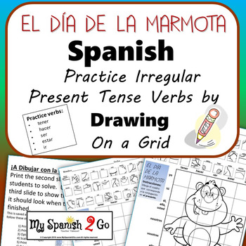 GROUNDHOG DAY: Spanish Irregular Present Tense Verbs-Draw on Grid