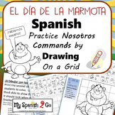 GROUNDHOG DAY: Spanish Nosotros Commands-Draw on Grid