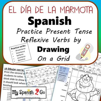 GROUNDHOG DAY: Spanish Present Tense Reflexive Verbs-Draw on Grid
