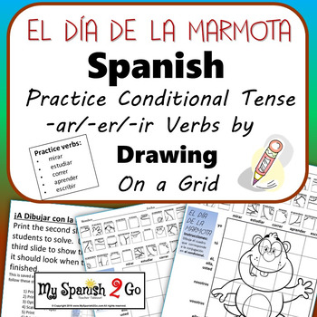 GROUNDHOG DAY: Spanish Regular Conditional Tense -ar/-er/-ir Verbs- Draw on Grid
