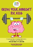 GROW YOUR MINDSET FOR KIDS: 3-9 year olds