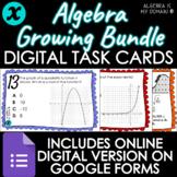 GROWING BUNDLE - ALGEBRA - Digital Task Cards - DISTANCE LEARNING