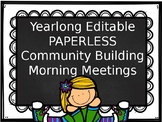 BUNDLE (MONTHLY) EDITABLE PAPERLESS  Community Building Monthly Morning Meetings
