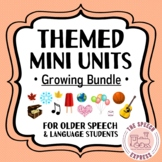 GROWING BUNDLE: No-Prep Themed Mini Units for Speech and Language