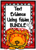 BUNDLE Teach (how-to) Find & Write Responses using TEXT EVIDENCE with FABLES