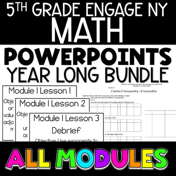 GROWING YEAR LONG BUNDLE Engage NY Eureka Math 5th Grade PowerPoints