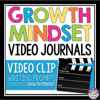 GROWTH MINDSET WRITING: VIDEO JOURNALS