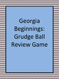 Georgia Studies: GRUDGEBALL for Georgia Beginnings