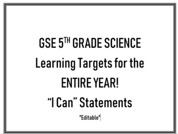 """GSE 5th Grade Science """"I Can"""" Statements for the ENTIRE Year! *editable*"""