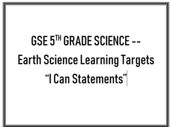 "GSE 5th grade Earth Science-- ""I can"" Statements"