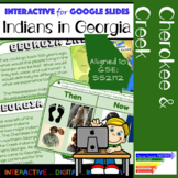 GSE SS2H2: Creek & Cherokee Indians in Georgia for Google Slides