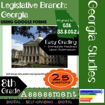 GSE SS8CG2 Legislative Branch in Georgia: Assessment Using Google Forms