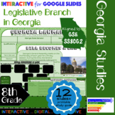 GSE SS8CG2 Legislative Branch in Georgia: Interactive for Google Slides