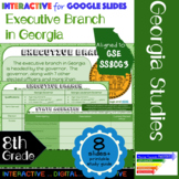 GSE SS8CG3 Executive Branch in Georgia: Interactive for Google Slides