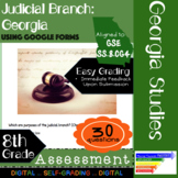GSE SS8CG4 Judicial Branch in Georgia: Assessment Using Google Forms