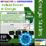 GSE SS8CG4 Judicial Branch in Georgia: Interactive for Google Slides