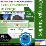 GSE SS8CG6 Local Government in Georgia: Interactive for Google Slides